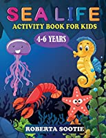 Sea Life Activity Book For Kids 4-6 years: Coloring Pages, Dot-to-Dot, Scissors Cut, Discover Unique Under the Sea Animals and Creatures, Amazing Gift for Kids