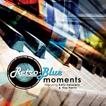 moments (feat. Kelly Delaveris & Kay Harris)