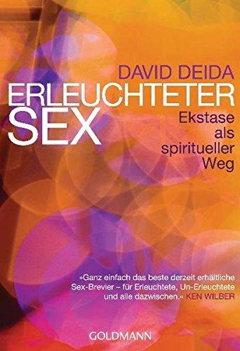 Erleuchteter Sex: Ekstase als spiritueller Weg