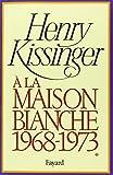 A la Maison-Blanche, 1968-1973, tome 1