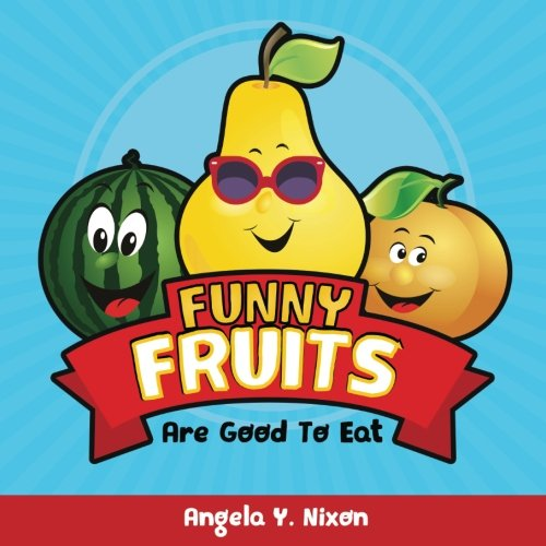 Funny Fruits: Are Good to Eat
