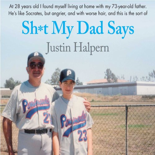 Sh-t My Dad Says Audiobook By Justin Halpern cover art