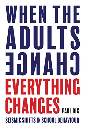 When the Adults Change, Everything Changes: Seismic Shifts in School Behaviour (English Edition)
