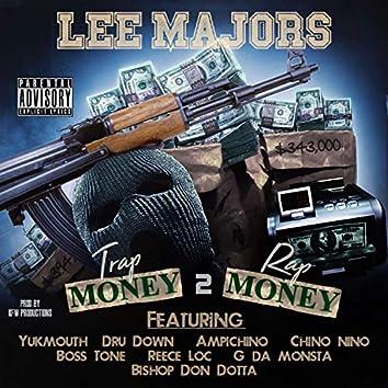 Trap Money 2 Rap Money