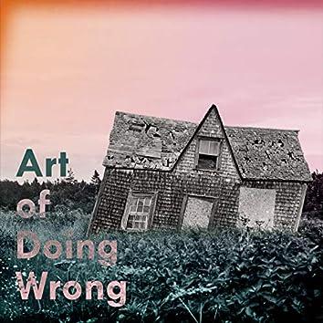 Art of Doing Wrong