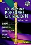 Die schönsten Popsongs für Alt-Blockflöte: 12 Pop-Hits. Band 10. 1-2 Alt-Blockflöten. Ausgabe...
