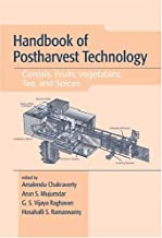 Handbook of Postharvest Technology: Cereals, Fruits, Vegetables, Tea, and Spices: Cereals, Fruits, Vegetables, Tea and Spices (Books in Soils, Plants & the Environment 93)