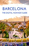 Barcelona The Digital Nomads' Guide: Handbook for digital nomads, location independent workers, and connected travelers in Spain (City Guides for Digital Nomads 18) (English Edition)