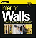 Interior Walls: Framing, Drywalling, Trimming (Stanley Complete)