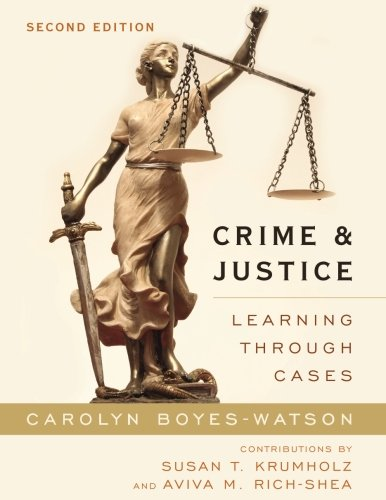 CRIME & JUSTICE:LEARNING THROUGH CAS 2ED (Learning through Cases)
