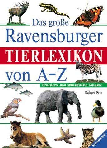 Das große Ravensburger Tierlexikon von A-Z