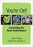 Image of You're on: Consulting for Peak Performance