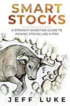 SMART STOCKS: A STRAIGHT-SHOOTING GUIDE TO PICKING STOCKS