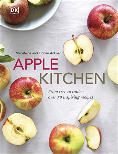 Apple Kitchen: From tree to table – over 70 inspiring...
