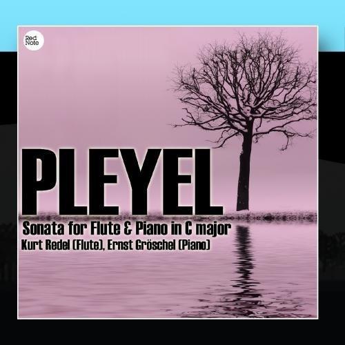 Pleyel: Sonata for Flute & Piano in C major by Kurt Redel & Ernst Gr?chel (2011-01-12)
