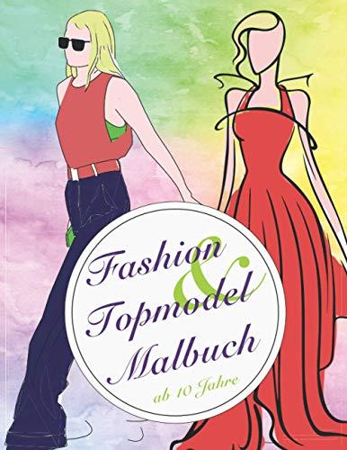 Fashion & Topmodel Malbuch: Für Mädchen ab 10 Jahre/ Geschennkidee für Jugendliche und Teenies / Mode, Fashion und Styling - 70 Ausmalbilder