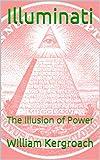 Illuminati: The Illusion of Power (English Edition)