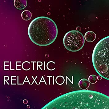 Electric Relaxation - Instrumental Ambient Background Music, Serenity Spa Soundscapes