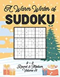 A Warm Winter of Sudoku 9 x 9 Round 3: Medium Volume 17: Sudoku for Relaxation Fall Travellers Puzzle Game Book Japanese Logic Nine Numbers Math Cross ... All Ages Kids to Adults Christmas Theme Gifts