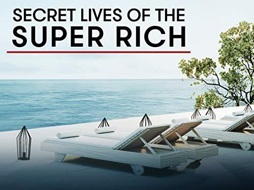 Secret Lives of the Super Rich Season 3