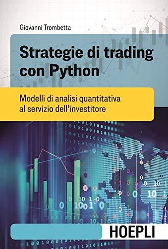 Strategie di trading con Python. Modelli di analisi quantitativa al servizio dell'investitore