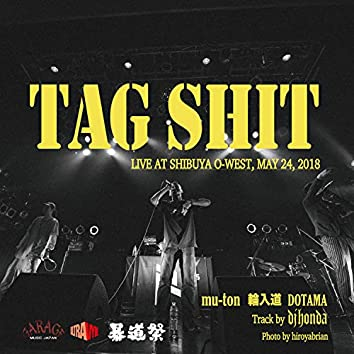 TAG S**T (Track by dj honda) [LIVE AT 暴道祭, MAY 24, 2018]