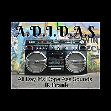 A.D.I.D.A.S. (All Day Its Dope Ass Sounds)