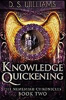 Knowledge Quickening: Premium Hardcover Edition