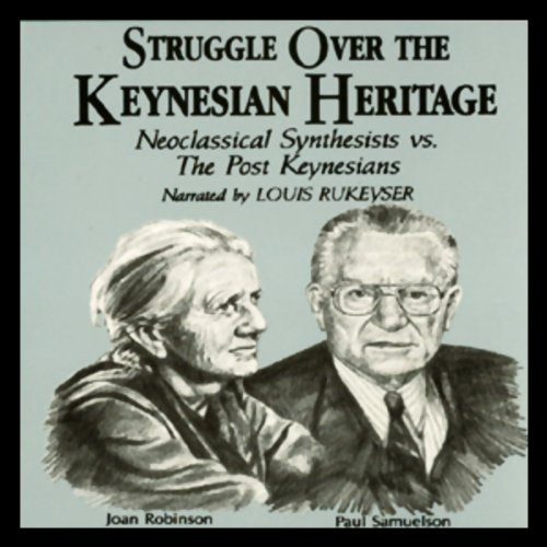 Struggle Over the Keynesian Heritage audiobook cover art