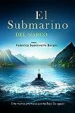 El submarino del narco: Una nueva amenaza acecha bajo las aguas (El Albatros nº 4)