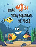 Libro Para Colorear De Peces Para Niños: Diseños de peces divertidos y lindos. Libro de actividades para niños pequeños, preescolar, niños de 4 a...