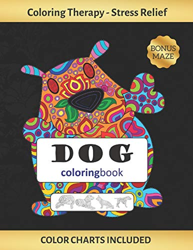 DOG COLORING BOOK: Coloring Art therapy for Adults | Stress Relieving Animal Design | Reduce anxiety and increase self-esteem | Creative Birthday/Christmas Gift.
