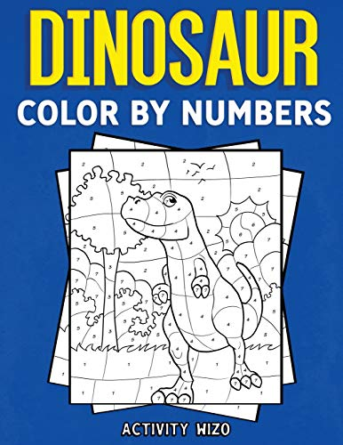 Dinosaur Color By Numbers: Coloring Book for Kids Ages 4-8