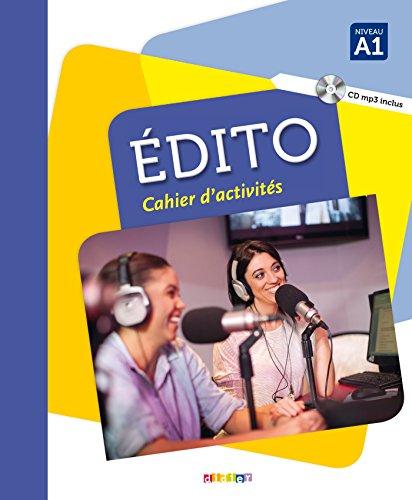 Edito A1 cwiczenia+CD [Lingua francese]: Cahier d'activités: Vol. 1