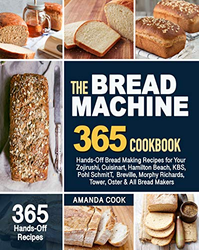 The Bread Machine Cookbook: 365 ...
