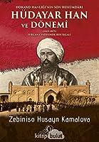 Hokand Hanligi'nin Son Hükümdari Hüdayar Han ve Dönemi (1845-1875) Fergana Vadisinde Rus Isgali