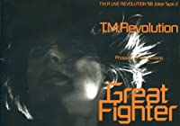 T.M.Revolution Great Fighter―T.M.R. LIVE REVOLUTION'98 Joker Type2