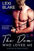 The Dom Who Loved Me, Masters and Mercenaries, Book 1 (Masters & Mercenaries) by Lexi Blake (2011-11-29)