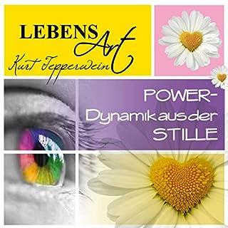Lebensart: Power - Dynamik aus der Stille Titelbild