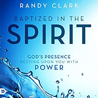 Baptized in the Spirit     God's Presence Resting Upon You with Power              By:                                                                                                                                 Randy Clark                               Narrated by:                                                                                                                                 William Crockett                      Length: 7 hrs and 32 mins     44 ratings     Overall 4.5