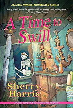 A Time to Swill (A Chloe Jackson Sea Glass Saloon Mystery Book 2) by [Sherry Harris]