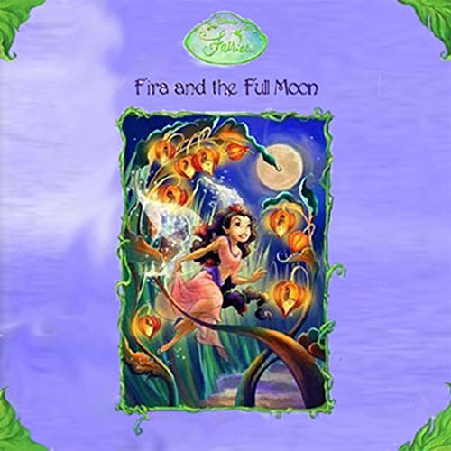 Disney Fairies Book 6     Fira and the Full Moon              By:                                                                                                                                 Gail Herman                               Narrated by:                                                                                                                                 Deborah Wiseman                      Length: 1 hr and 9 mins     8 ratings     Overall 4.5