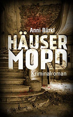 Häusermord: Ein Fall für Wolf Nowak von [Anni Bürkl]