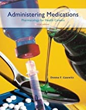 Administering Medications - Pharmacology for Health Careers By Gauwitz (6th, Sixth Edition)