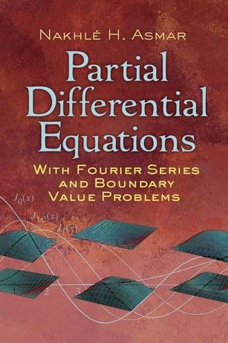 Compare Textbook Prices for Partial Differential Equations with Fourier Series and Boundary Value Problems: Third Edition Dover Books on Mathematics First Edition, First Edition ISBN 9780486807379 by Asmar, Nakhle H.