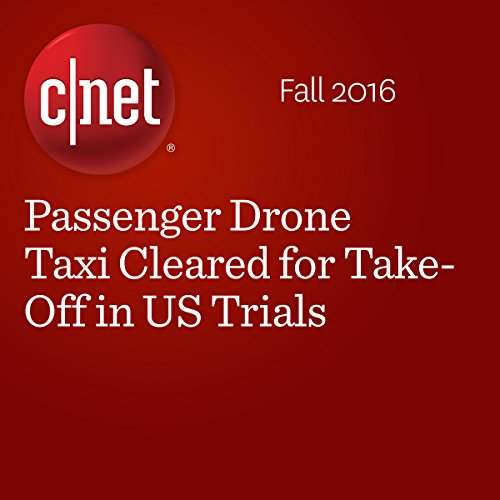 Passenger Drone Taxi Cleared for Take-Off in US Trials cover art