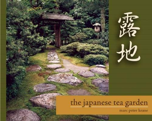 Compare Textbook Prices for The Japanese Tea Garden Reprint Edition ISBN 9781611720150 by Keane, Marc Peter