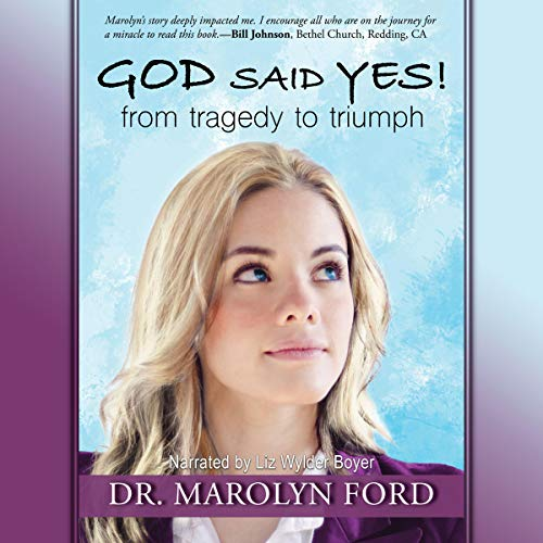 God Said Yes!: From Tragedy to Triumph