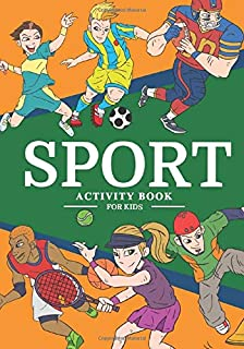 Sport Activity Book: For Kids 4-8 Years Old Boy & Girl | Preschool Activity Book 92 Activities, Games And Puzzles To Disco...
