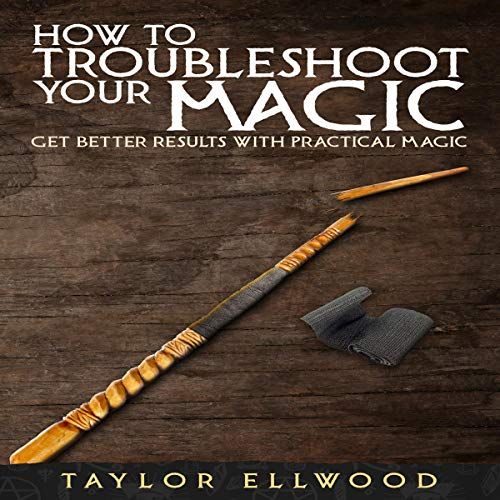 How to Troubleshoot Your Magic cover art